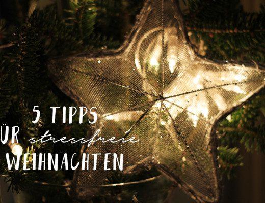 5 Tipps für stressfreie Weihnachten