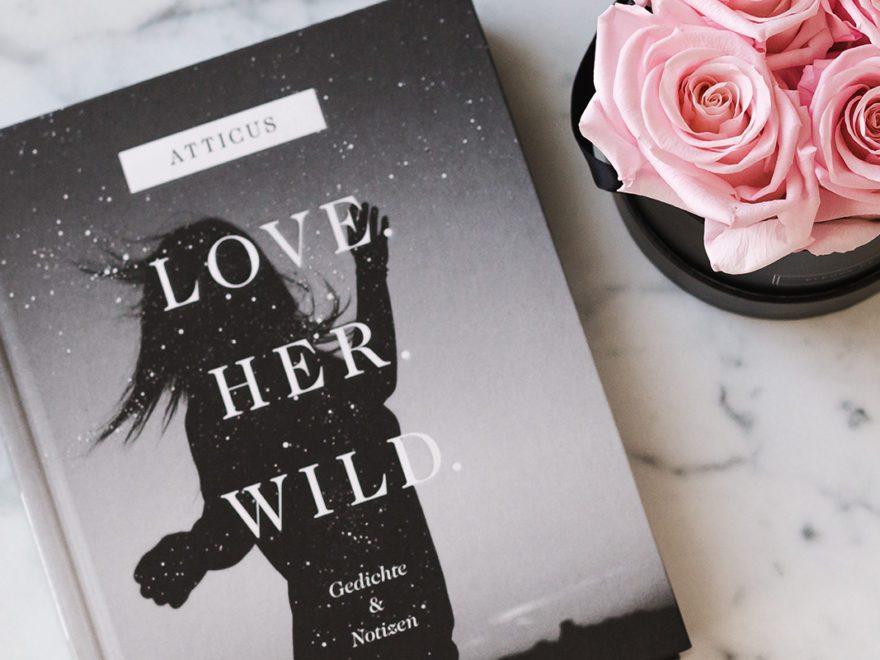 Buchrezension: Love. Her. Wild. von Atticus